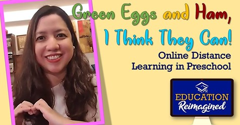 Green Eggs and Ham, I Think They Can! Online Distance Learning in Preschool