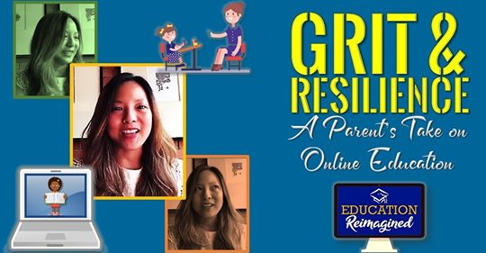GRIT AND RESILIENCE, A PARENT'S TAKE ON ONLINE EDUCATION