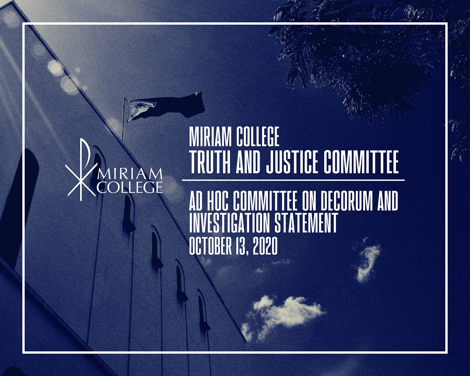 MIRIAM COLLEGE  TRUTH AND JUSTICE COMMITTEE /  AD HOC COMMITTEE ON DECORUM AND INVESTIGATION STATEMENT