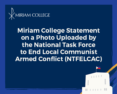 Miriam College Statement on a Photo Uploaded by the National Task Force to End Local Communist Armed Conflict (NTFELCAC)