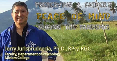 Preserving a Father's Peace of Mind during the Pandemic